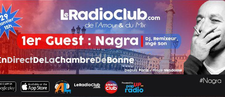Le 1er invité : Nagra dans LeRadioClub