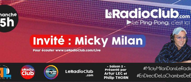 LeRadioClub Saison 2 le Retour, avec Micky Milan
