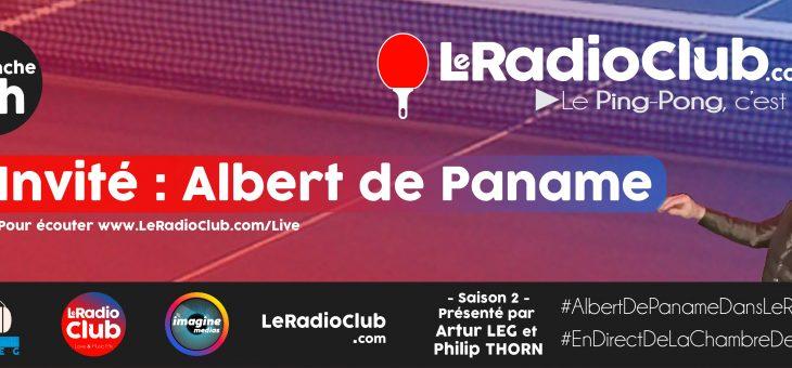 LeRadioClub – Next Show avec Albert de Paname