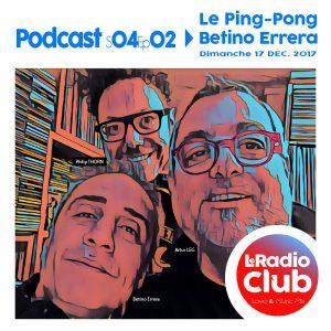 Le PingPong by LeRadioClub avec Betino Errera