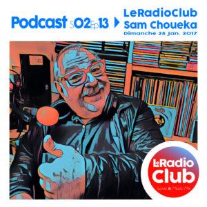 Podcast S02Ep13 LeRadioClub avec Sam CHOUEKA