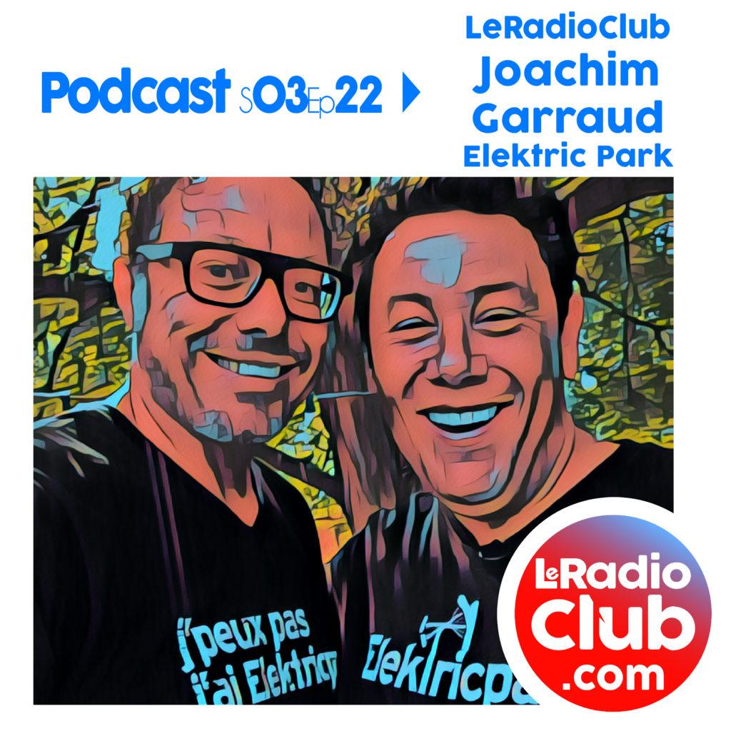 LeRadioClub Podcasts Special Elektric Park Festival