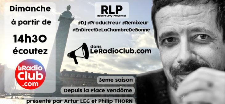 Ce Dimanche :  RLP dans LeRadioClub dès 14h30