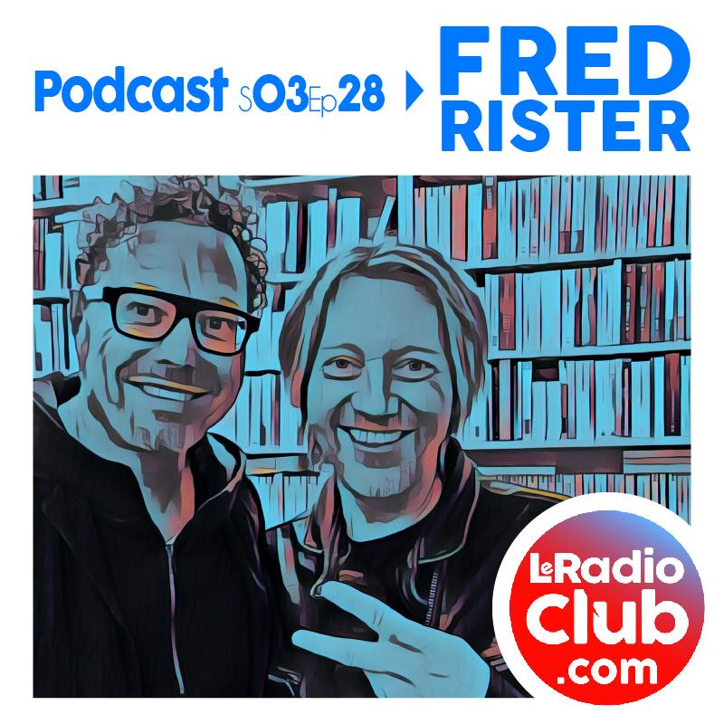 Fred RISTER Dans LeRadioClub