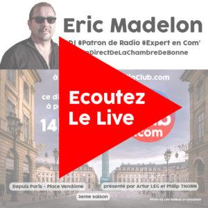 Ecoutez maintenant Eric Madelon dans LeRadioClub