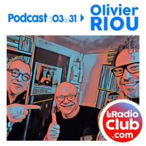 S03Ep30 Le Podcast LeRadioClub Olivier RIOU