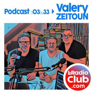Valery ZEITOUN dans LeRadioClub