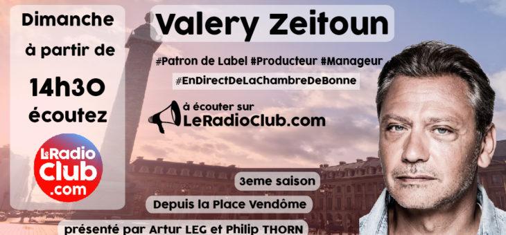 Invité LeRadioClub dimanche 26 Mai : Valery Zeitoun