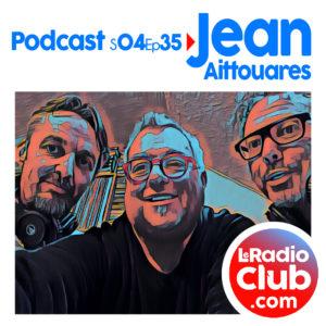 Podcast LeRadioClub avec Jean AITTOUARES