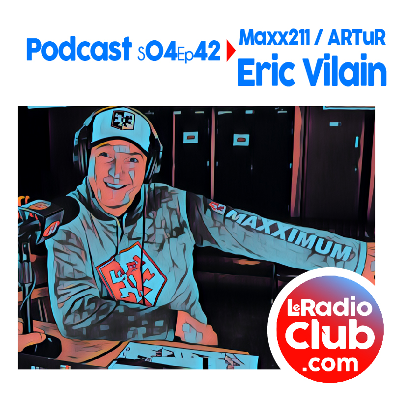 S04Ep42 Podcast Special Maxx211 - ARTuR avec Eric Vilain