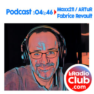 S04Ep46 Podcast Special Maxx211 - ARTuR avec Fabrice Revault