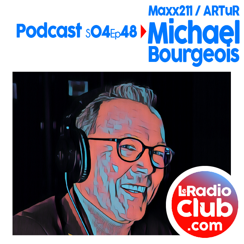 S04Ep48 Podcast Special Maxx211 - ARTuR avec Michael Bourgeois