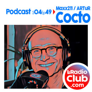 S04Ep49 Podcast Special Maxx211 - ARTuR avec Cocto