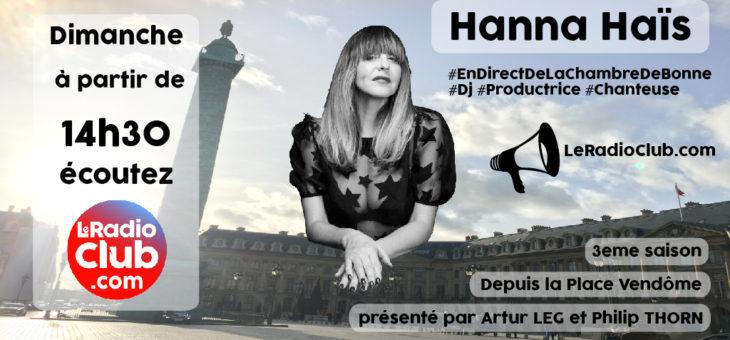 Dimanche : Hanna Haïs dans LeRadioClub