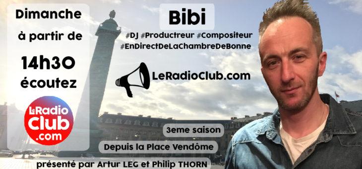 Dimanche : Bibi dans LeRadioClub