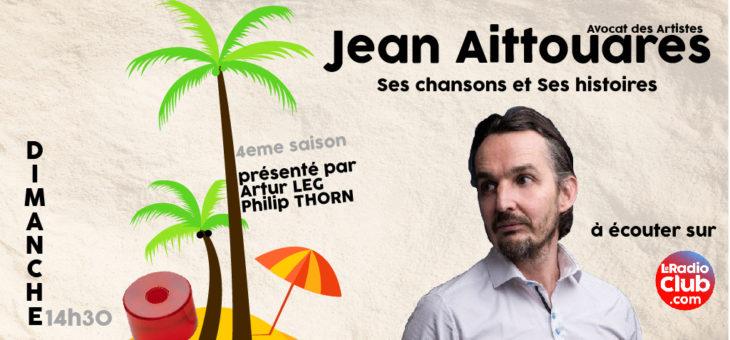 Saison 4 – ca redémarre avec : Jean Aittouares