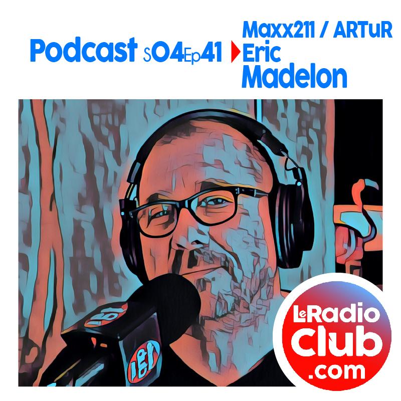 LeRadioClub Maxx211/ARTuR avec Eric Madelon