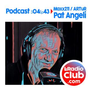 S04Ep43 Podcast Special Maxx211 / ARTuR - Pat Angeli
