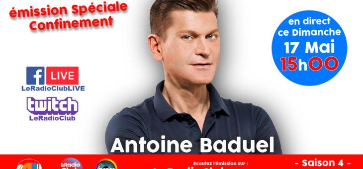 Spécial confinement #4 avec Antoine Baduel