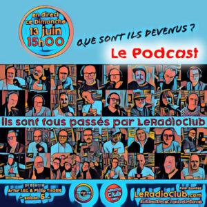 LeRadioClub Podcast : Que sont-ils devenus ?